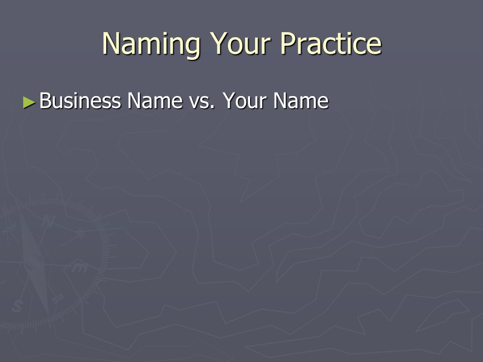 Naming Your Practice Business Name vs. Your Name