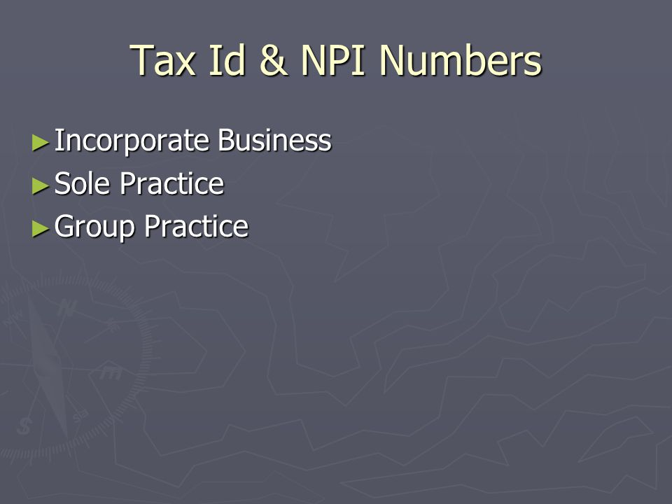 Tax Id & NPI Numbers Incorporate Business Sole Practice Group Practice
