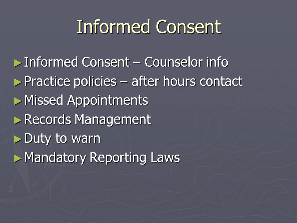 Informed Consent Informed Consent – Counselor info