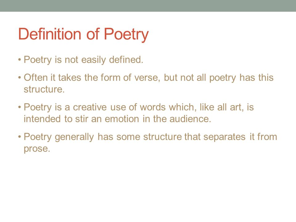 Definition of Poetry Poetry is not easily defined.