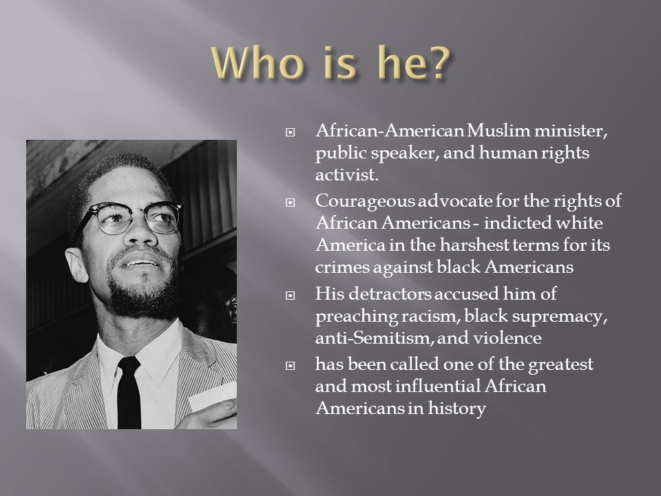 Who is he African-American Muslim minister, public speaker, and human rights activist.