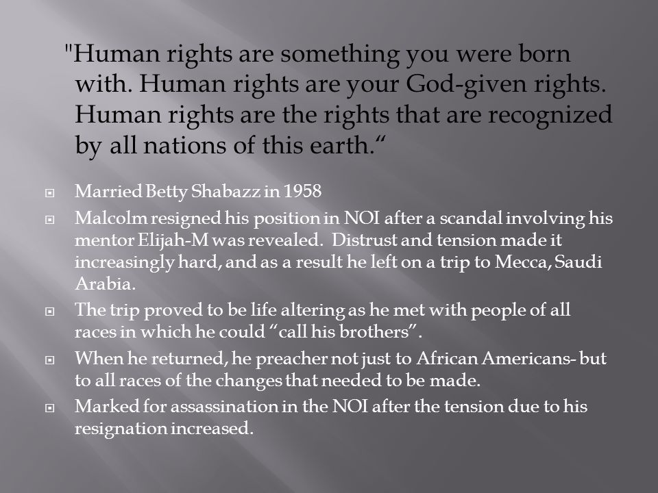 Human rights are something you were born with