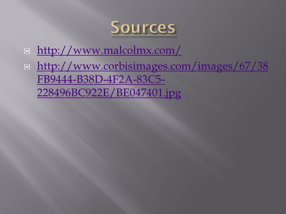 Sources http://www.malcolmx.com/