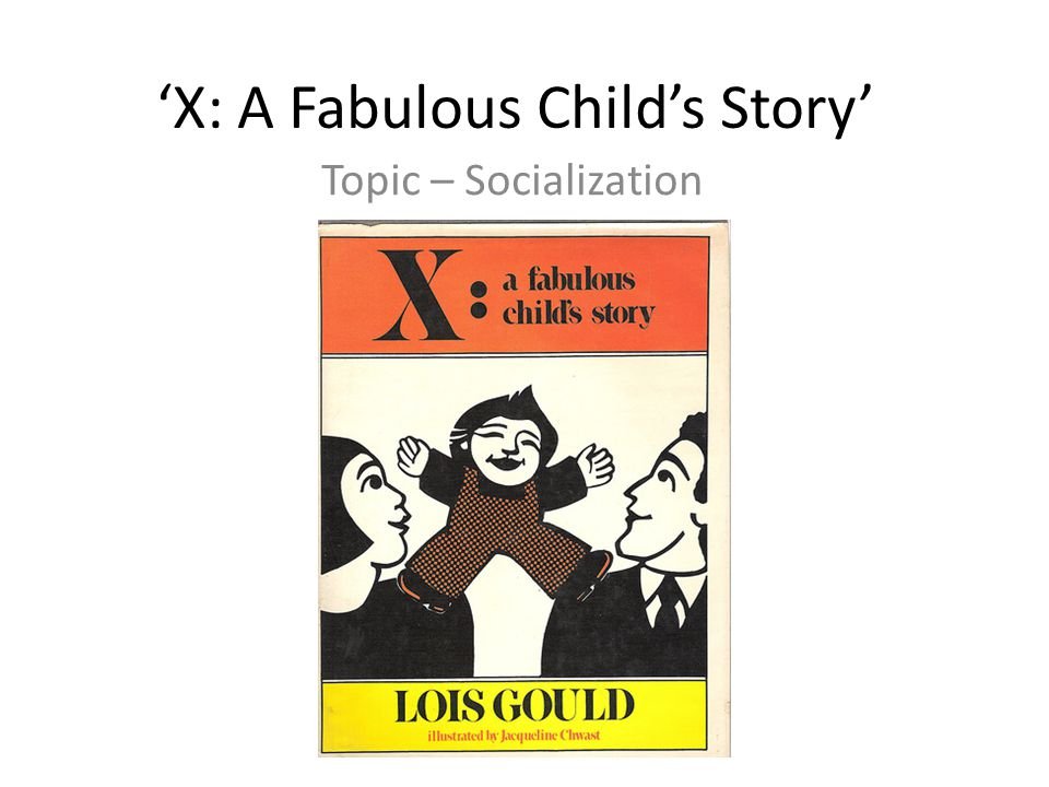 'X: A Fabulous Child's Story'
