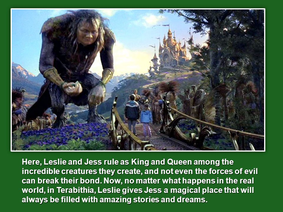 Here, Leslie and Jess rule as King and Queen among the incredible creatures they create, and not even the forces of evil can break their bond.
