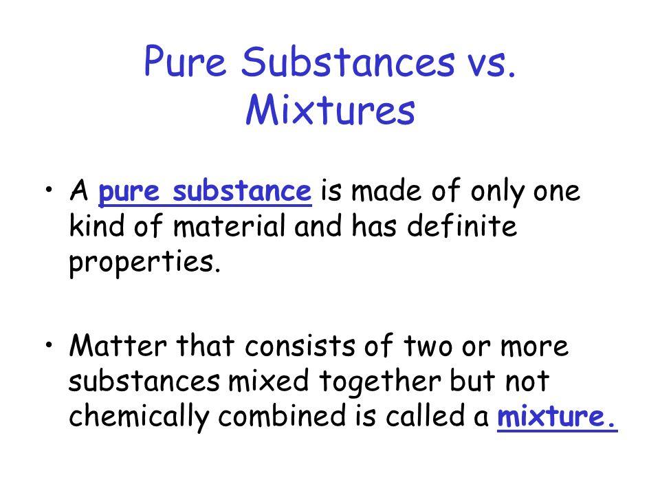 Pure Substances vs. Mixtures
