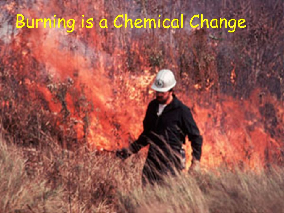 Burning is a Chemical Change