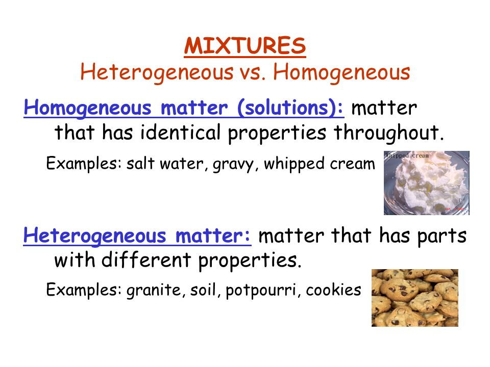 MIXTURES Heterogeneous vs. Homogeneous