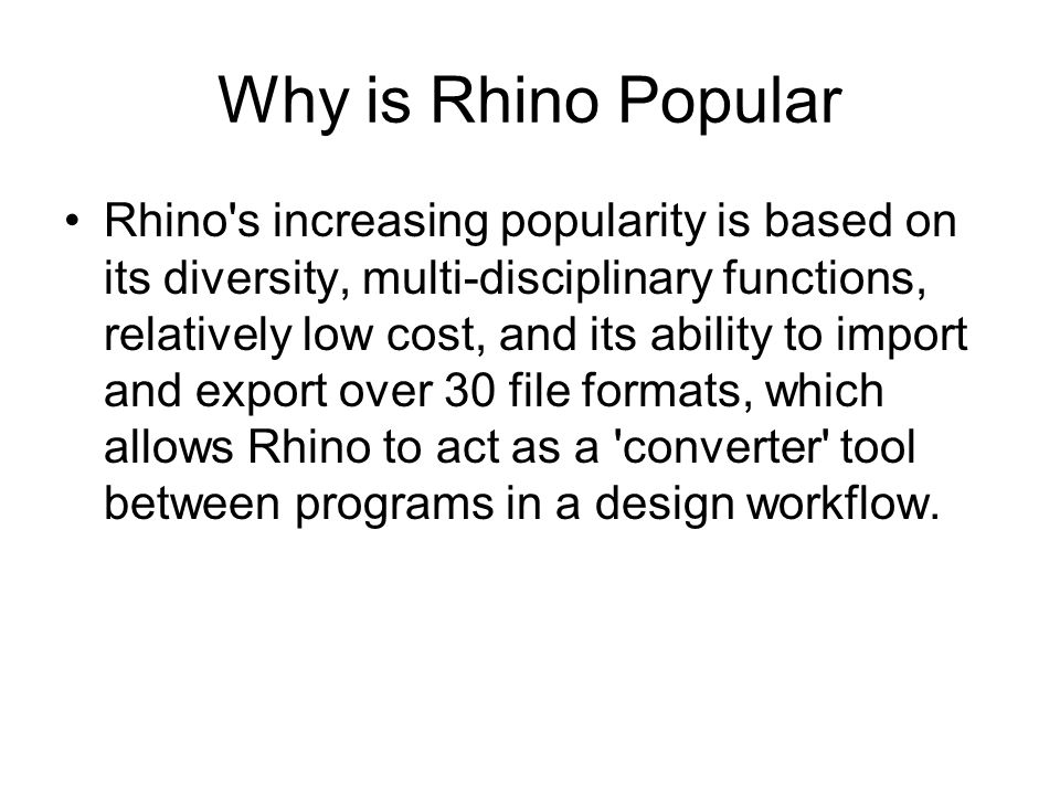 Why is Rhino Popular