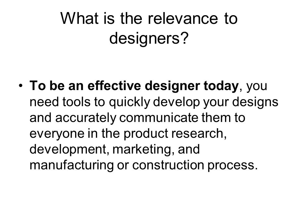 What is the relevance to designers