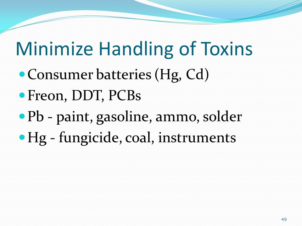Minimize Handling of Toxins