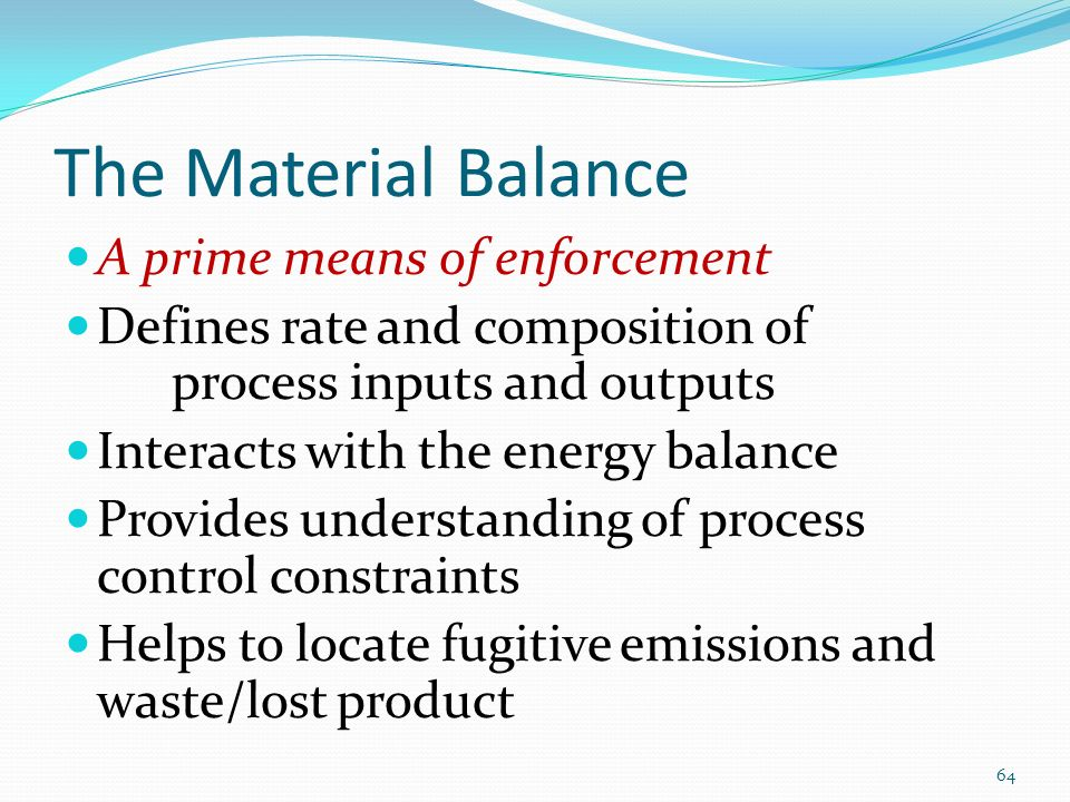 The Material Balance A prime means of enforcement