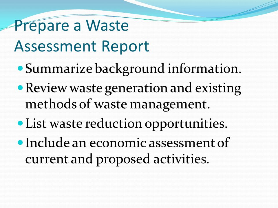 Prepare a Waste Assessment Report