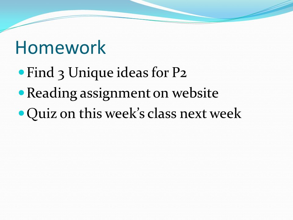 Homework Find 3 Unique ideas for P2 Reading assignment on website