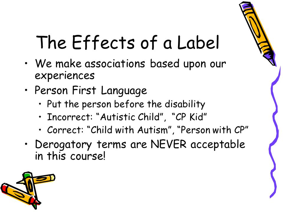 The Effects of a Label We make associations based upon our experiences