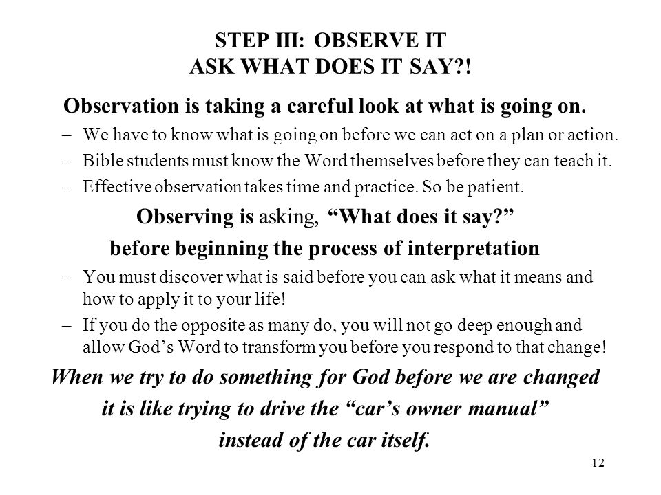 STEP III: OBSERVE IT ASK WHAT DOES IT SAY !