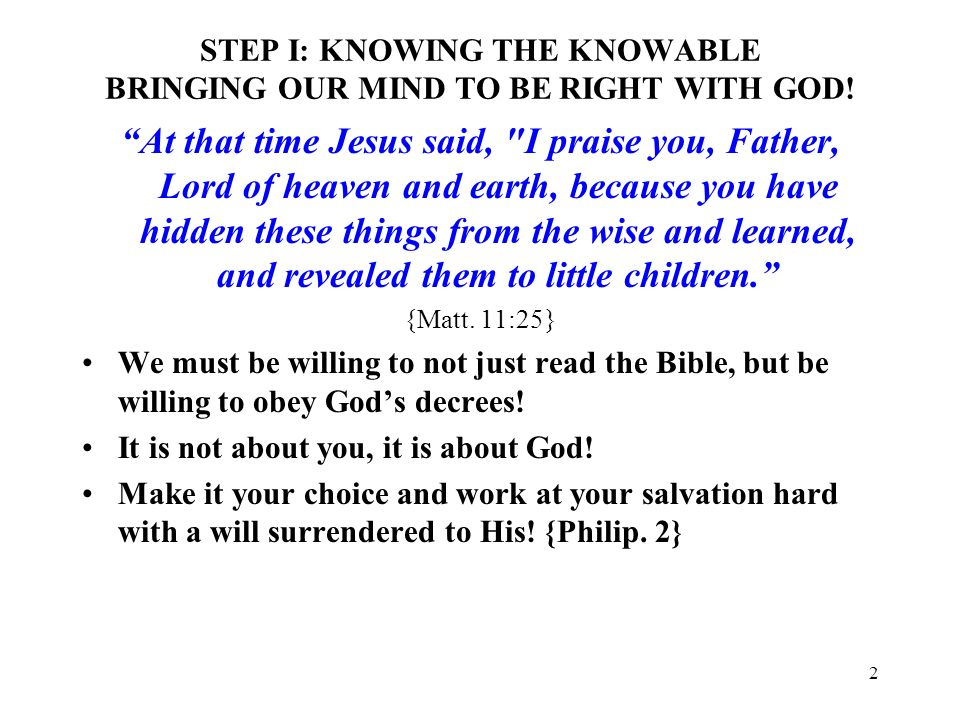 STEP I: KNOWING THE KNOWABLE BRINGING OUR MIND TO BE RIGHT WITH GOD!