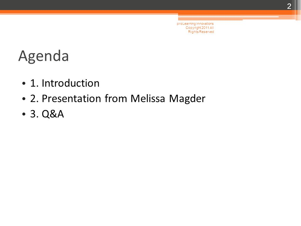 Agenda 1. Introduction 2. Presentation from Melissa Magder 3. Q&A