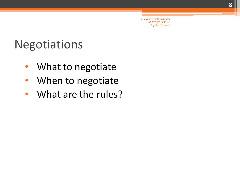 Negotiations What to negotiate When to negotiate What are the rules