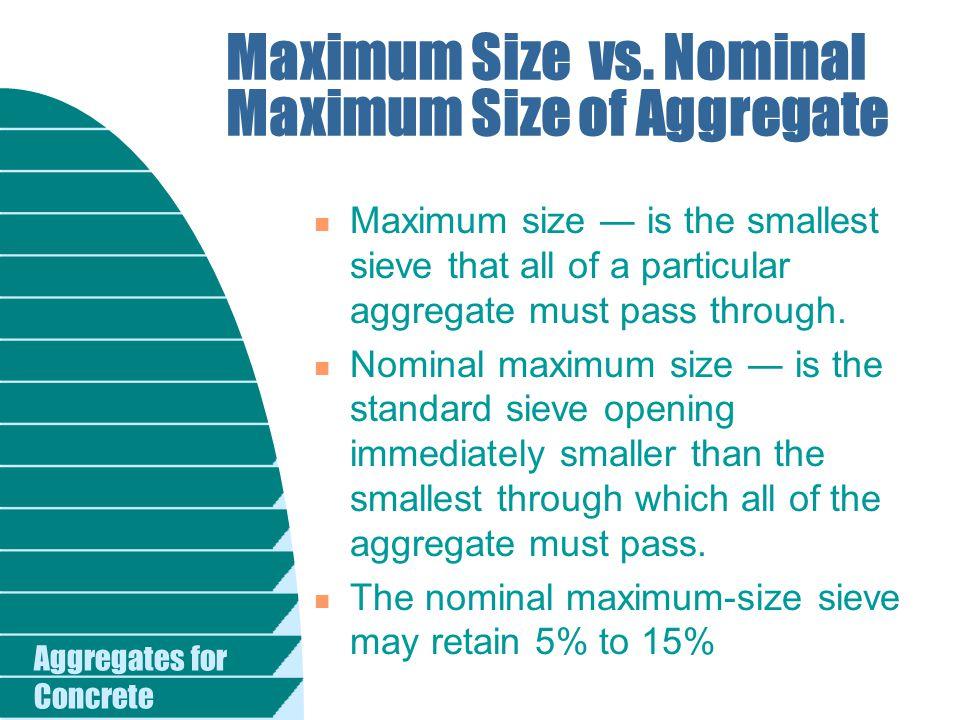 Maximum Size vs. Nominal Maximum Size of Aggregate