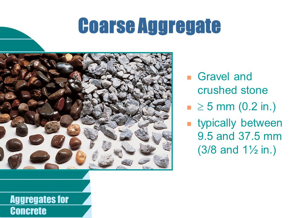 Coarse Aggregate Gravel and crushed stone  5 mm (0.2 in.)