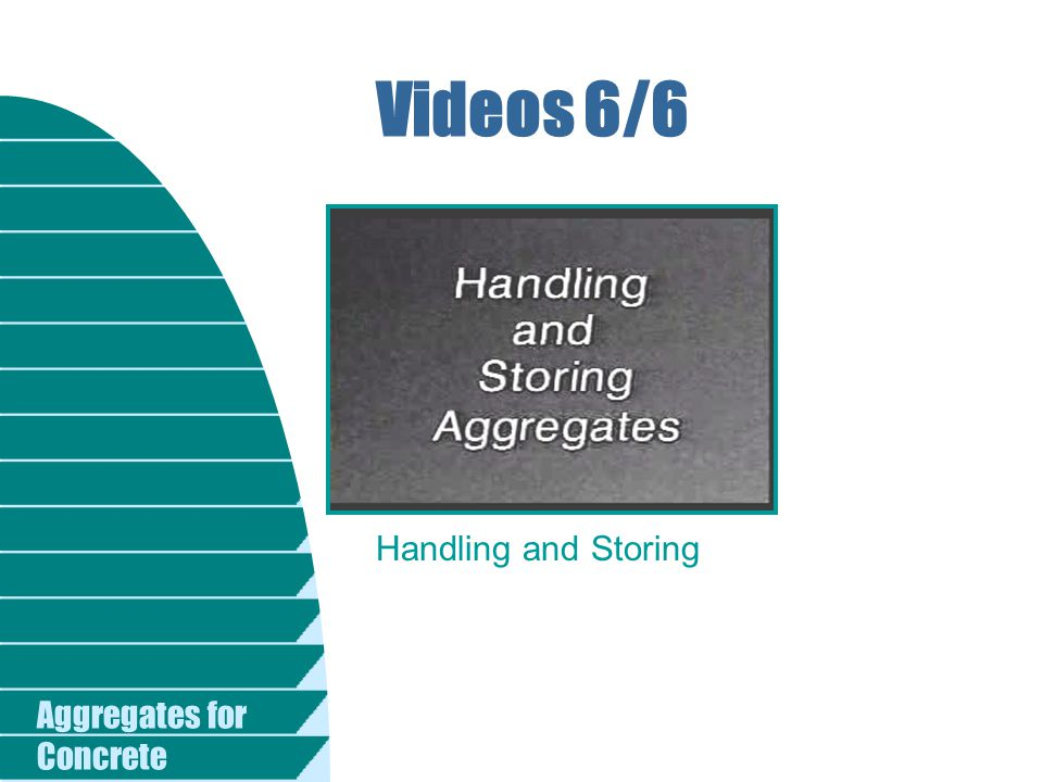 Videos 6/6 Handling and Storing