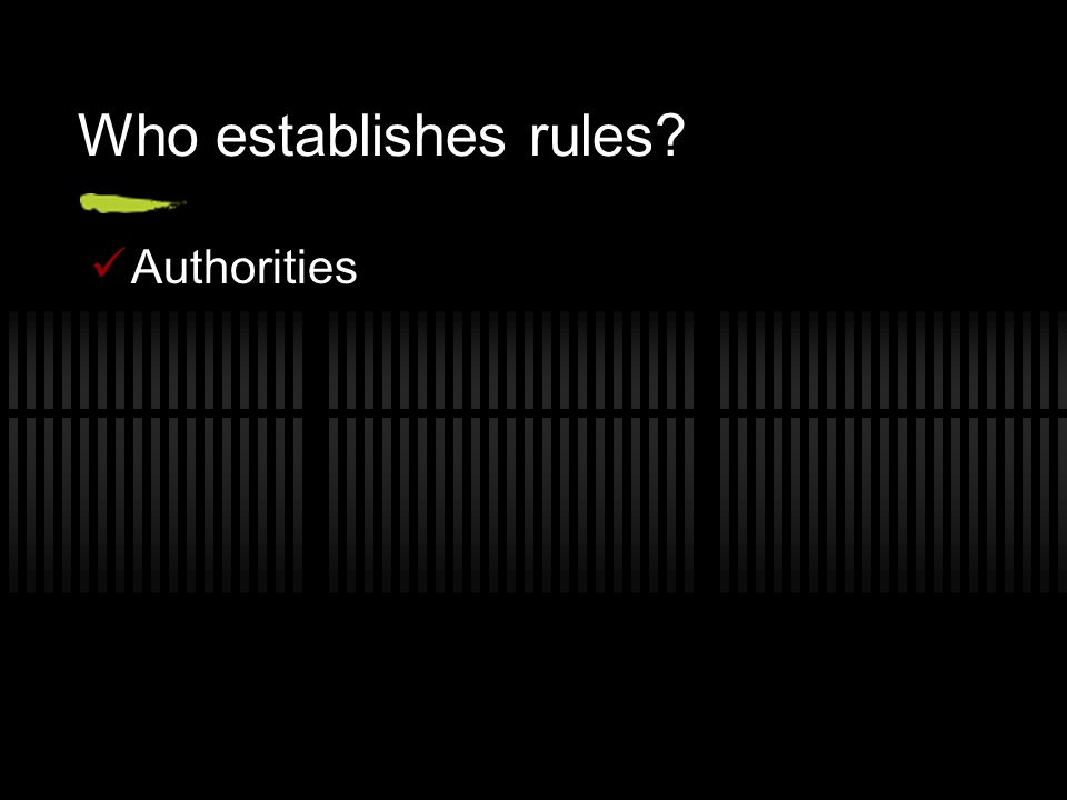 Who establishes rules Authorities