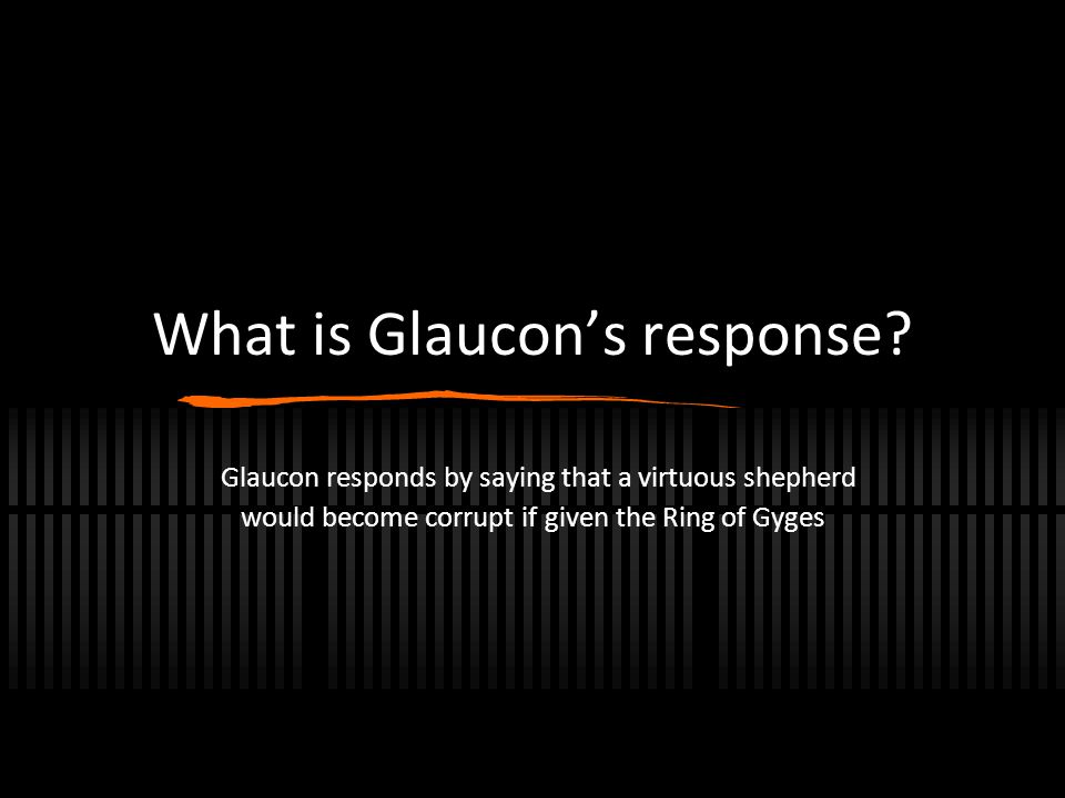 What is Glaucon's response