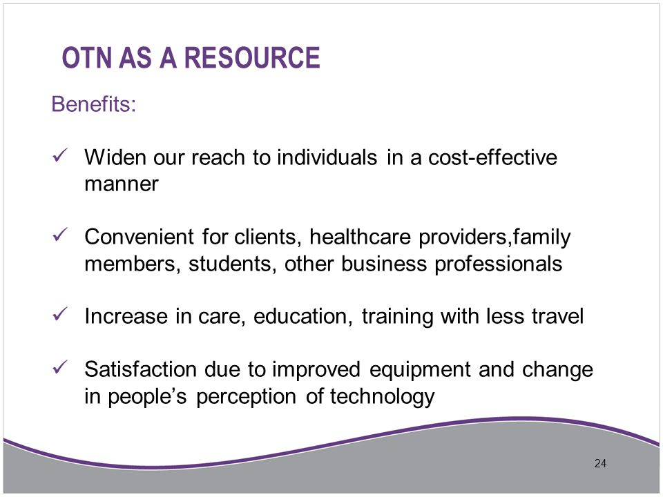 OTN AS A RESOURCE Benefits: