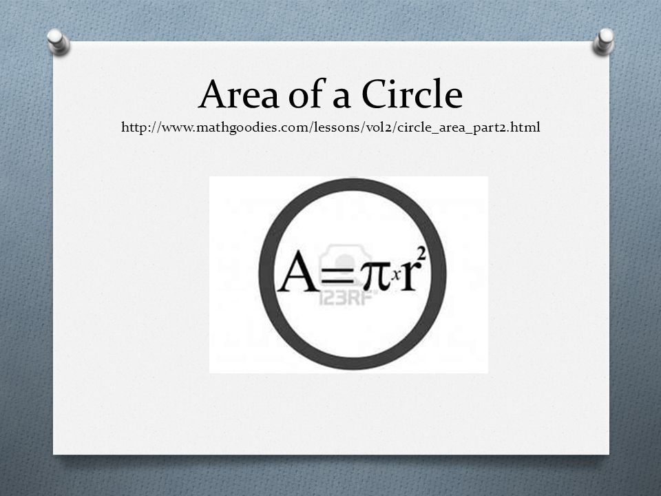 Area of a Circle http://www. mathgoodies
