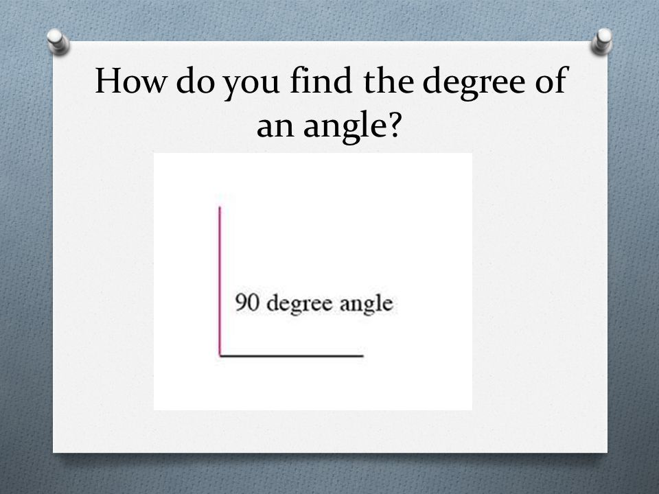 How do you find the degree of an angle