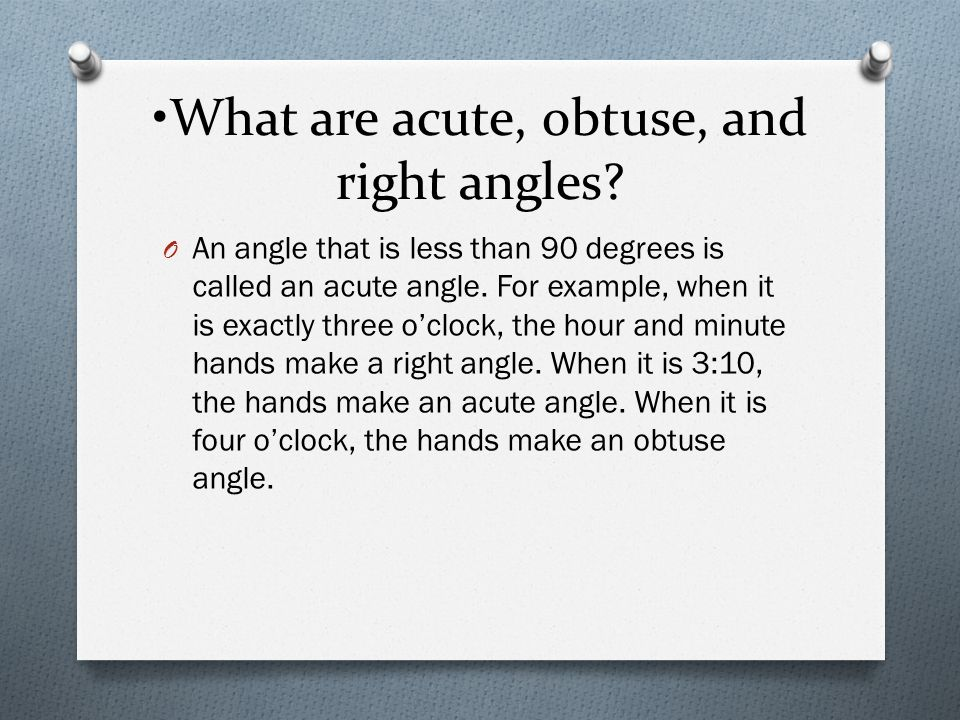 •What are acute, obtuse, and right angles