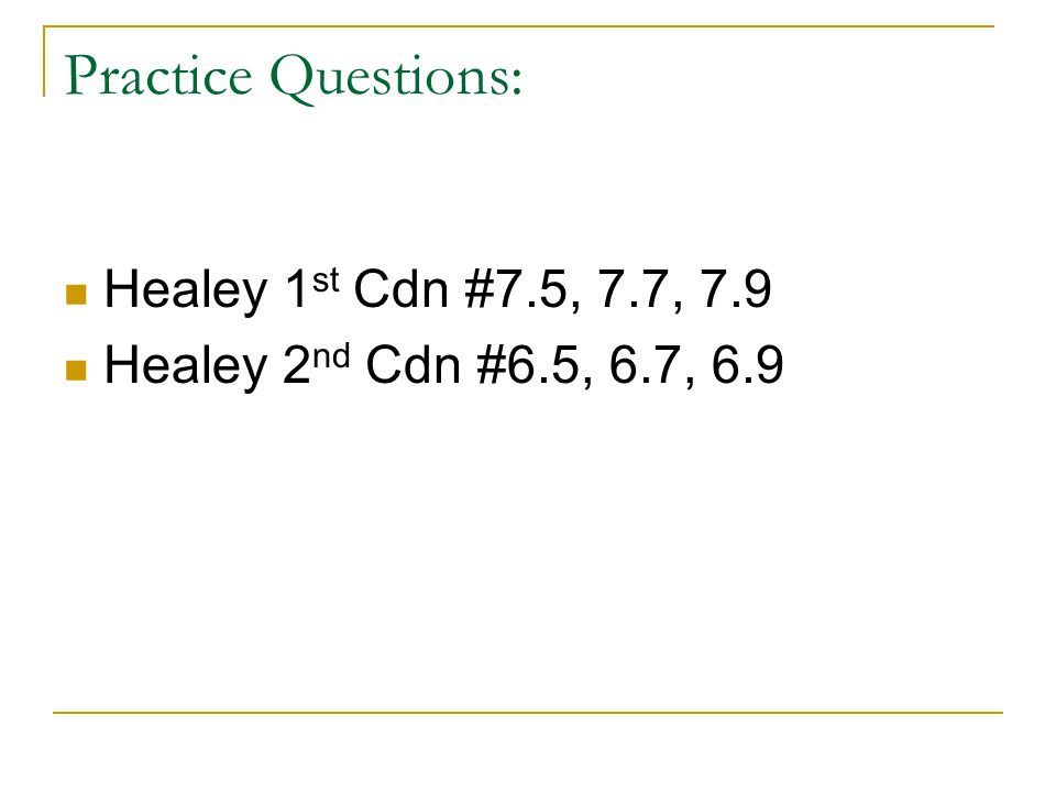 Practice Questions: Healey 1st Cdn #7.5, 7.7, 7.9