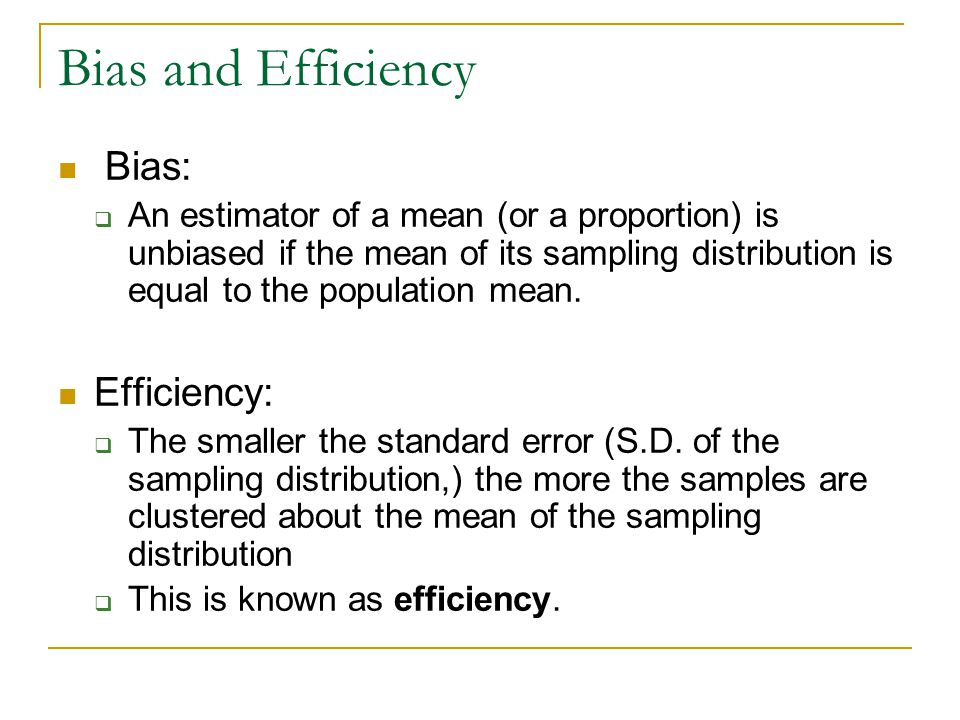 Bias and Efficiency Bias: Efficiency: