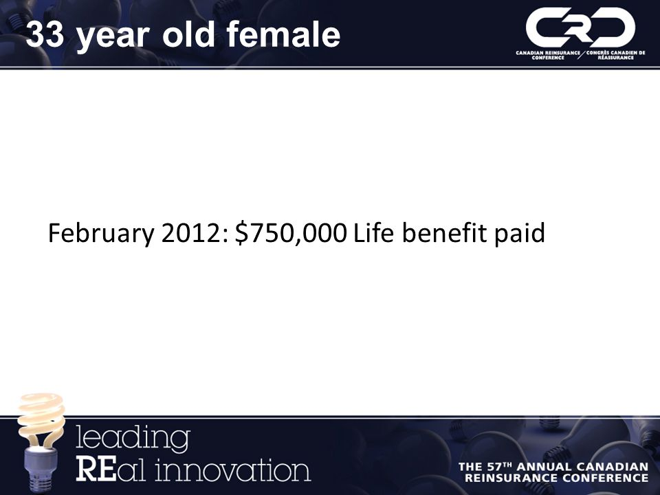February 2012: $750,000 Life benefit paid