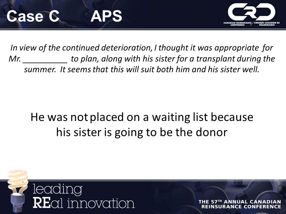 Case C APS He was not placed on a waiting list because