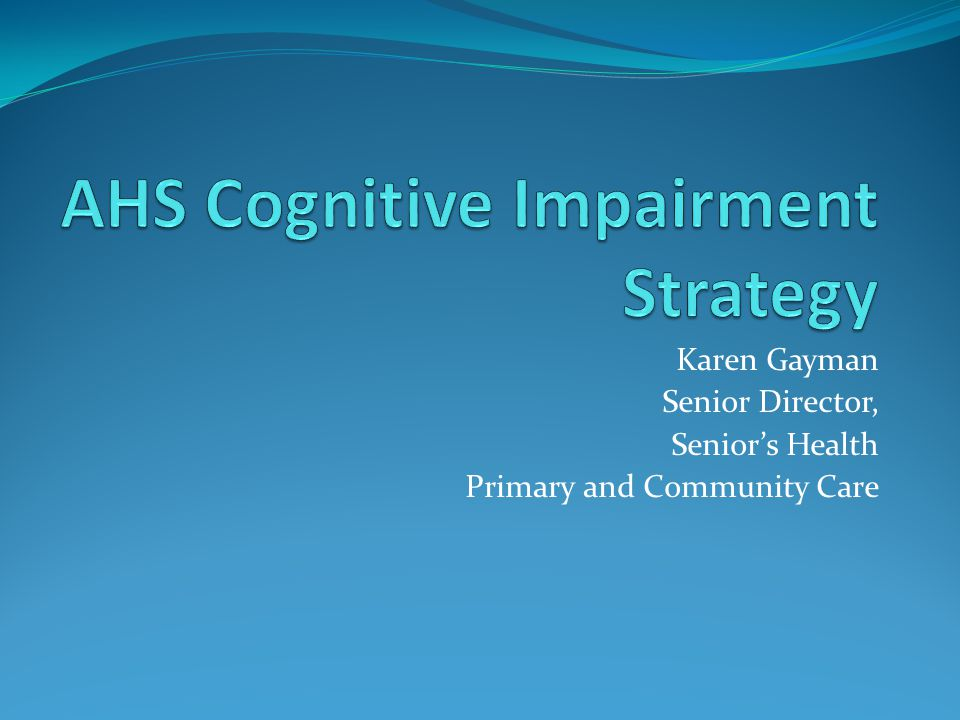 AHS Cognitive Impairment Strategy