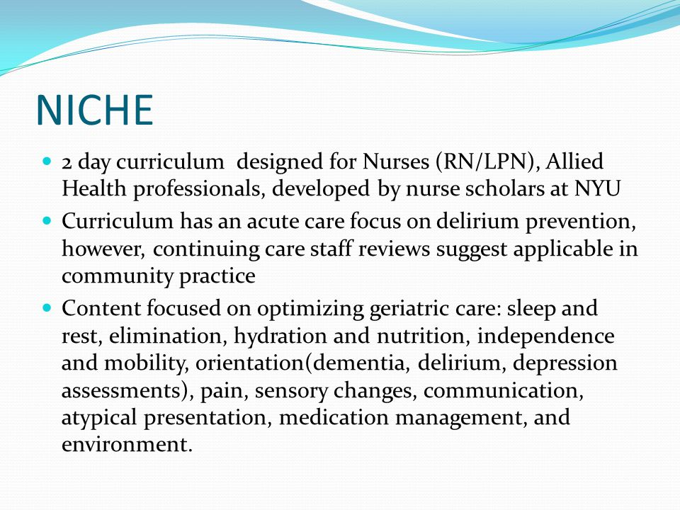 NICHE 2 day curriculum designed for Nurses (RN/LPN), Allied Health professionals, developed by nurse scholars at NYU.