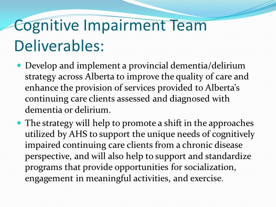 Cognitive Impairment Team Deliverables: