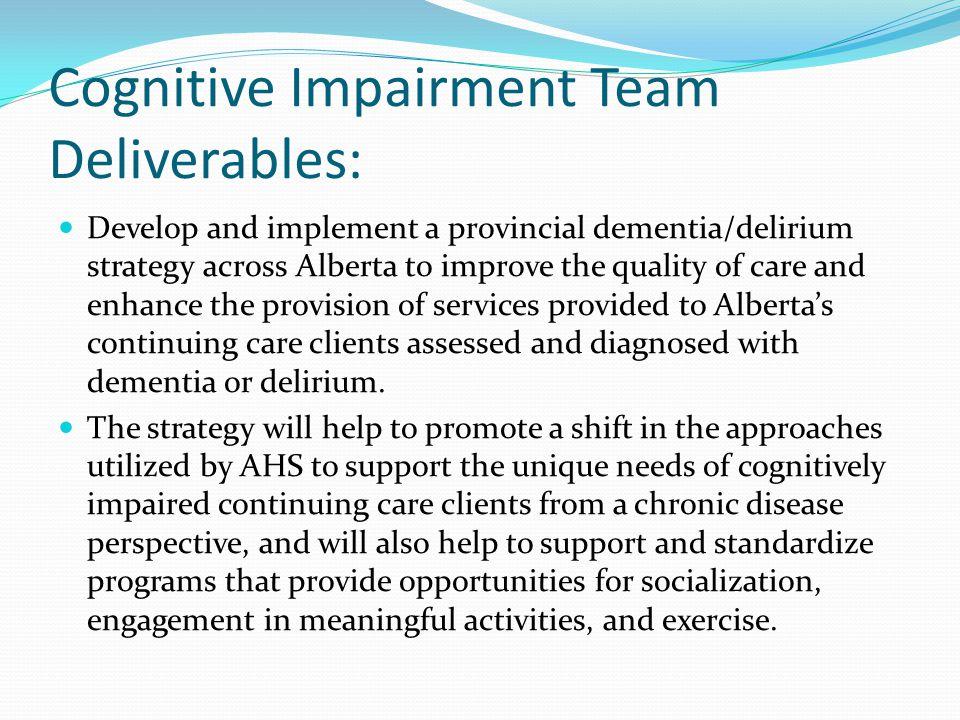 Cognitive Impairment Team Deliverables: