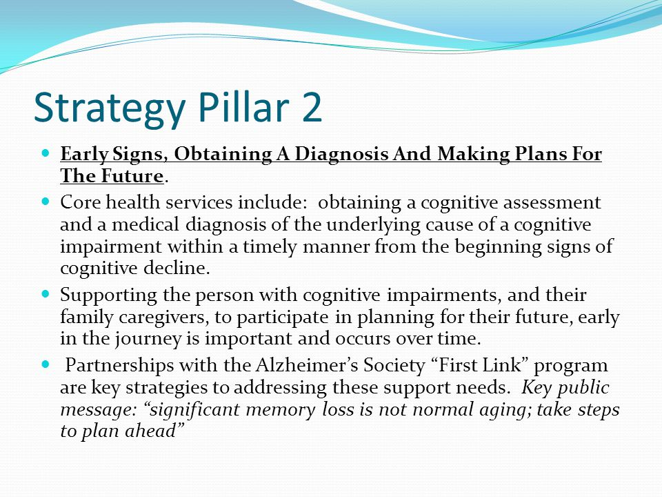 Strategy Pillar 2 Early Signs, Obtaining A Diagnosis And Making Plans For The Future.
