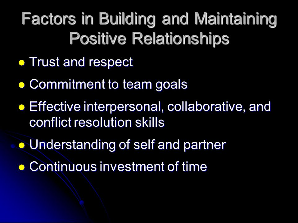 Factors in Building and Maintaining Positive Relationships