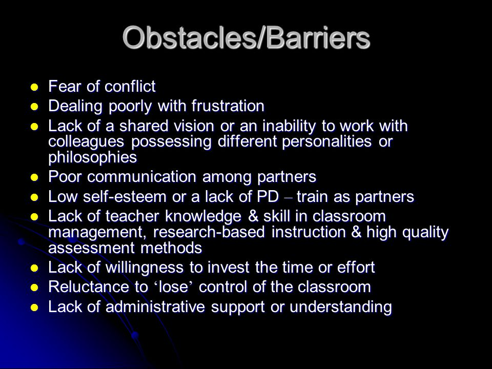 Obstacles/Barriers Fear of conflict Dealing poorly with frustration