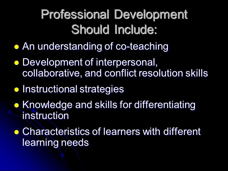 Professional Development Should Include: