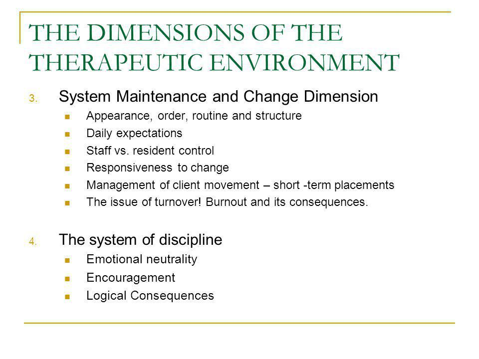 THE DIMENSIONS OF THE THERAPEUTIC ENVIRONMENT