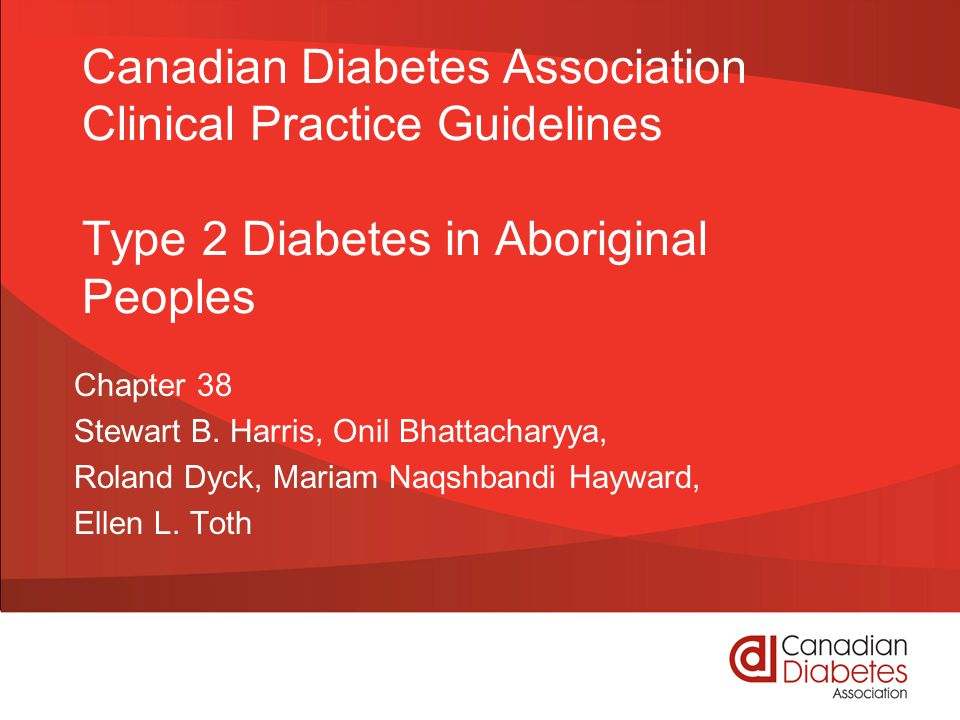 Canadian Diabetes Association Clinical Practice Guidelines Type 2 Diabetes in Aboriginal Peoples