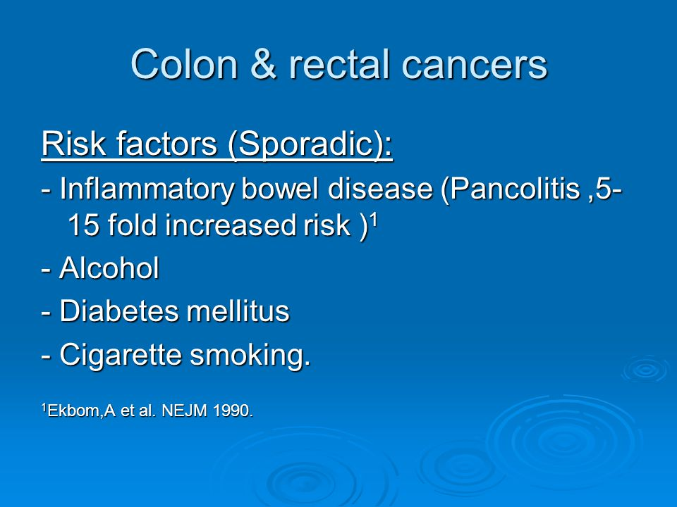 Colon & rectal cancers Risk factors (Sporadic):