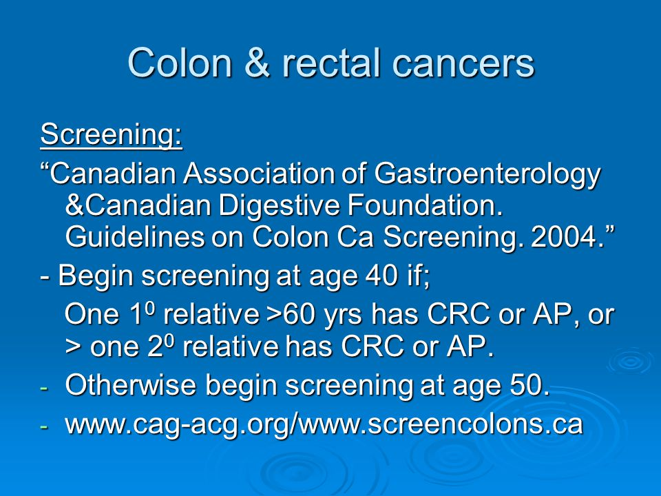 Colon & rectal cancers Screening: