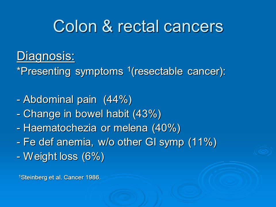 Colon & rectal cancers Diagnosis: