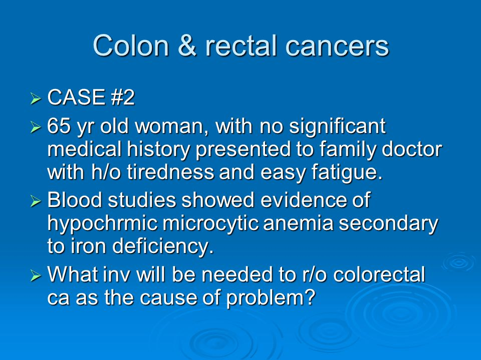 Colon & rectal cancers CASE #2